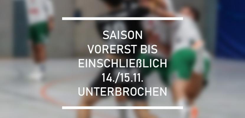 Unterbrechung der Saison bis einschließlich 14/15.11.2020